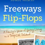 "Author Interview: Sonia Marsh wrote ""Freeways to Flip-flops – A Family's Year of Gutsy Living on a Tropical Island"""