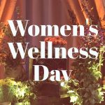 What I learned from Women's Wellness Day